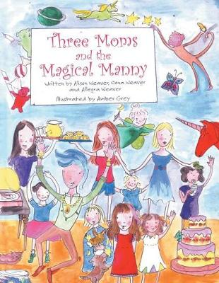 Three Moms and the Magical Manny (Paperback)