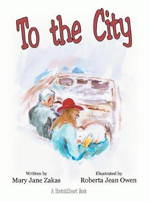 To the City: A Stretch2smart Book (Hardback)