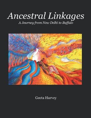Ancestral Linkages: A Journey from New Delhi to Buffalo (Paperback)