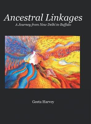 Ancestral Linkages: A Journey from New Delhi to Buffalo (Hardback)