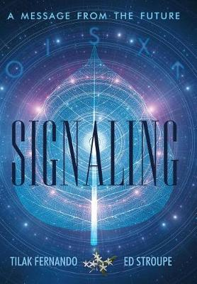 Signaling: A Message from the Future (Hardback)