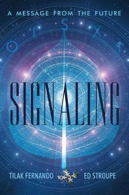 Signaling: A Message from the Future (Paperback)