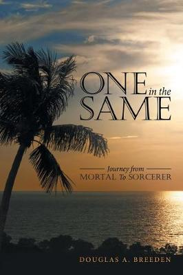 One in the Same: Journey from Mortal to Sorcerer (Paperback)