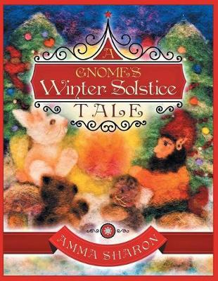 A Gnome's Winter Solstice Tale: Would You Unquestionably Rather Be Yourself? (Paperback)
