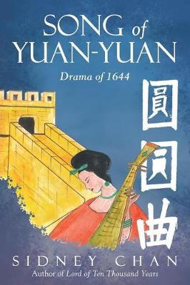 Song of Yuan-Yuan: Drama of 1644 (Paperback)
