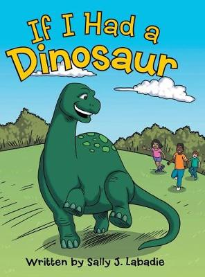If I Had a Dinosaur (Hardback)