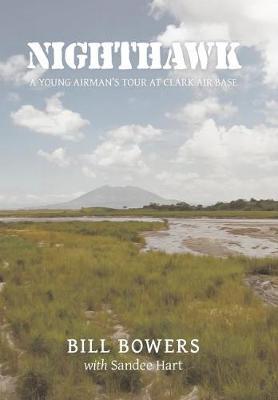 Nighthawk: A Young Airman's Tour at Clark Air Base (Hardback)