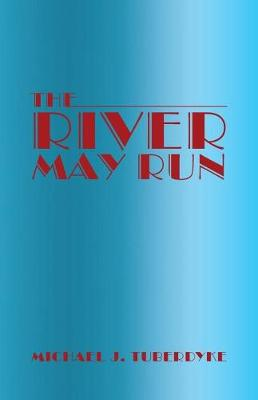 The River May Run (Paperback)