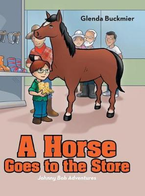 A Horse Goes to the Store: Johnny Bob Adventures (Hardback)