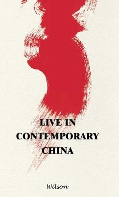 Live in Contemporary China (Hardback)