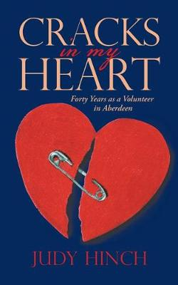 Cracks in My Heart: Forty Years as a Volunteer in Aberdeen (Paperback)