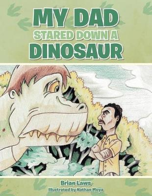 My Dad Stared Down a Dinosaur (Paperback)