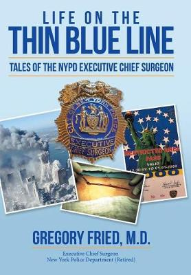 Life on the Thin Blue Line: Tales of the NYPD Executive Chief Surgeon (Hardback)