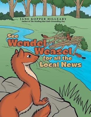 See Wendel Weasel for All the Local News (Paperback)