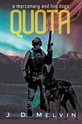 Quota: A Mercenary and His Dogs (Paperback)