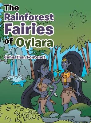 The Rainforest Fairies of Oylara (Hardback)
