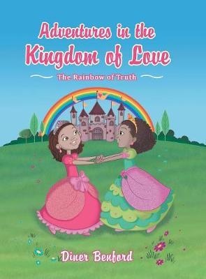 Adventures in the Kingdom of Love: The Rainbow of Truth (Hardback)