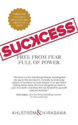 Suckcess: Free from Fear, Full of Power (Paperback)