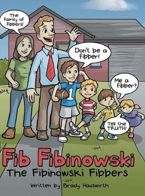 Fib Fibinowski: The Fibinowski Fibbers (Hardback)