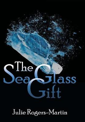 The Sea Glass Gift (Hardback)
