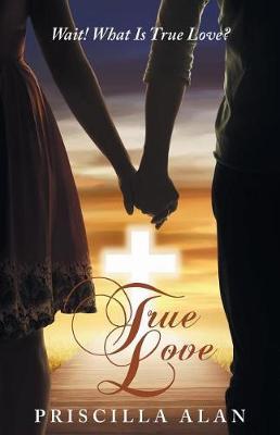 True Love: Wait! What Is True Love? (Paperback)