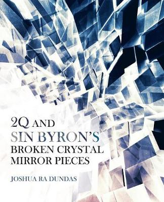 2q and Sin Byron's Broken Crystal Mirror Pieces (Paperback)