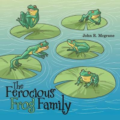 The Ferocious Frog Family (Paperback)