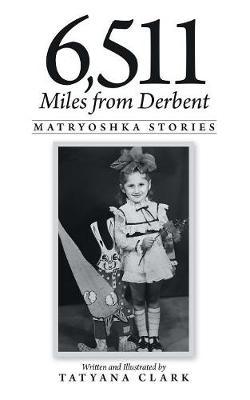 6,511 Miles from Derbent: Matryoshka Stories (Paperback)