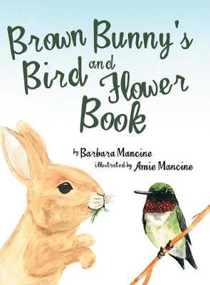 Brown Bunny'S Bird and Flower Book (Hardback)