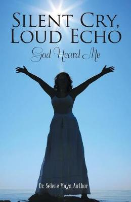 Silent Cry, Loud Echo: God Heard Me (Paperback)