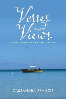Verses and Views: Love Adventure Hope Vision (Paperback)