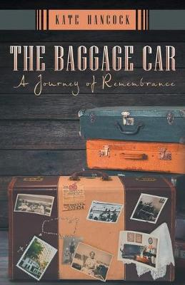 The Baggage Car: A Journey of Remembrance (Paperback)
