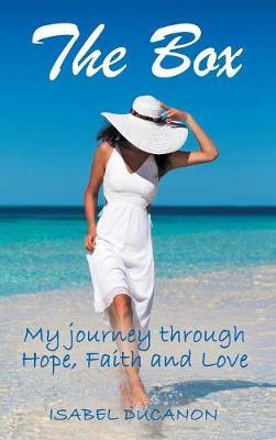 The Box: My Journey Through Hope, Faith and Love (Hardback)