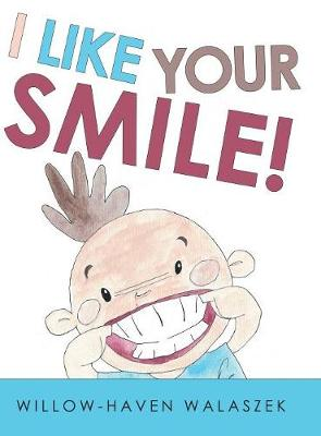 I Like Your Smile! (Hardback)
