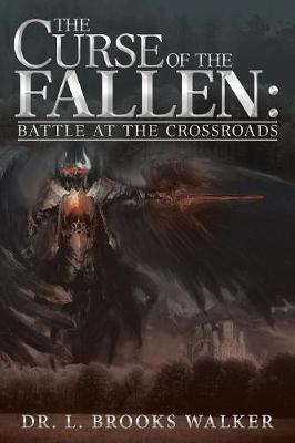 The Curse of the Fallen: Battle at the Crossroads (Paperback)