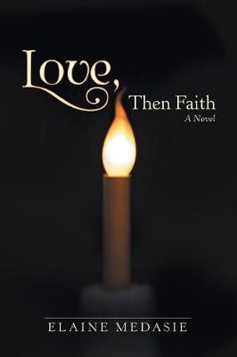 Love, Then Faith (Paperback)