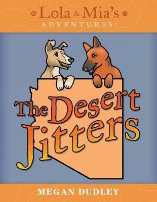 Lola & Mia's Adventures: The Desert Jitters (Paperback)