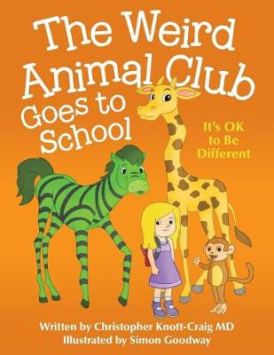 The Weird Animal Club Goes to School: Its Ok to Be Different (Paperback)