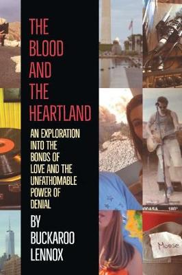 The Blood and the Heartland: An Exploration Into the Bonds of Love and the Unfathomable Power of Denial (Paperback)