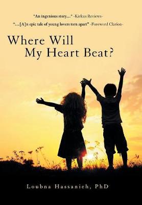 Where Will My Heart Beat? (Hardback)
