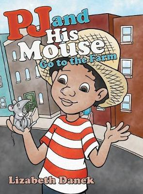 Pj and His Mouse Go to the Farm (Hardback)