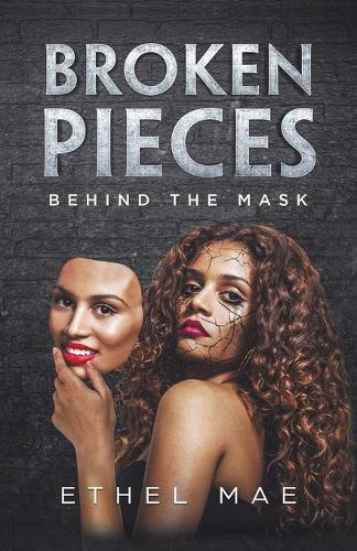 Broken Pieces Behind the Mask (Paperback)