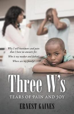 Three W's: Tears of Pain and Joy (Paperback)