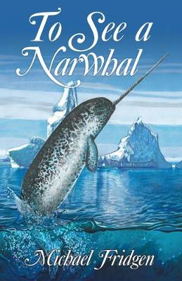 To See a Narwhal (Paperback)