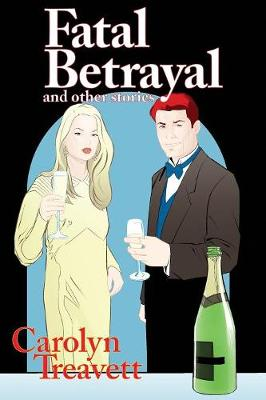 Fatal Betrayal: And Other Stories (Paperback)