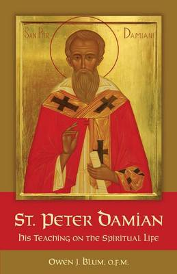 St. Peter Damian: His Teaching on the Spiritual Life (Paperback)