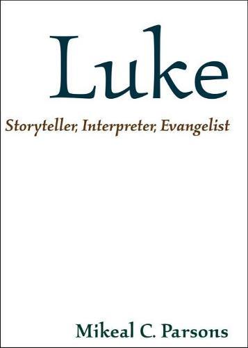 Luke: Storyteller, Interpreter, Evangelist (Paperback)