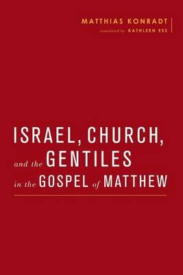 Israel, Church, and the Gentiles in the Gospel of Matthew (Hardback)