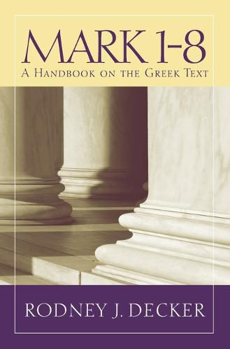 Mark 1-8: A Handbook on the Greek Text (Paperback)