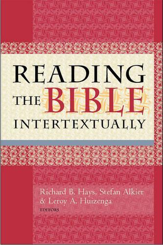 Reading the Bible Intertextually (Paperback)